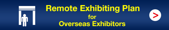 Remote Exhibiting Plan         for  Overseas Exhibitors